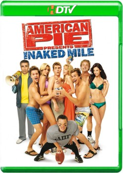 American Pie Presents The Naked Mile 2006 m720p HDTV x264-BiRD